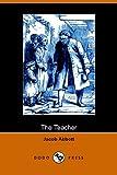 The Teacher, Jacob Abbott, 1406503630