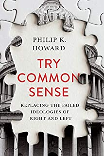Book Cover: Try Common Sense: Replacing the Failed Ideologies of Right and Left
