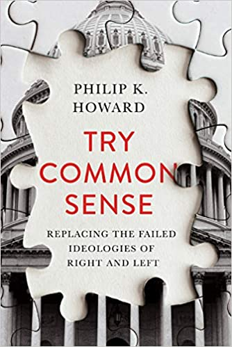 Try Common Sense Replacing the Failed Ideologies of Left and Right