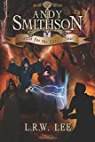 Battle for the Land's Soul: Teen & Young Adult Epic Fantasy (Andy Smithson) (Volume 7)