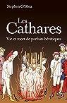 Les Cathares : Vie et mort de parfaits hérétiques par O'Shea