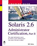 Solaris 2.6 Administrator Certification Training Guide: Pt. 2