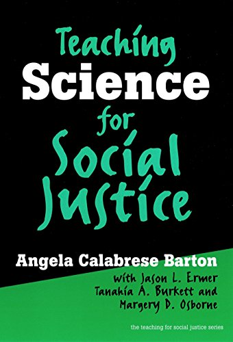 Teaching Science for Social Justice (The Teaching for Social Justice Series)