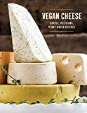 Vegan Cheese: Simple, Delicious Plant-Based Recipes