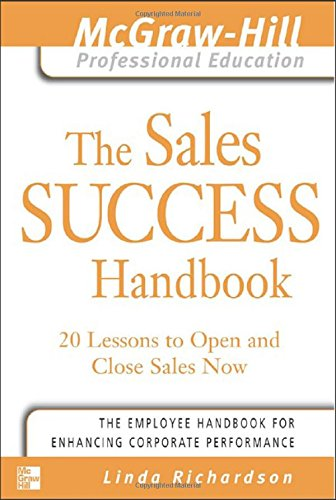 Download The Sales Success Handbook : 20 Lessons to Open and Close Sales Now (The McGraw-Hill Professional Education Series) ePub fb2 ebook