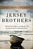 Book cover image for The Jersey Brothers: A Missing Naval Officer in the Pacific and His Family's Quest to Bring Him Home