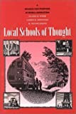 Local Schools of Thought : A Search for Purpose in Rural Education, Shute, R. Wayne and Webb, Clark D., 1880785145