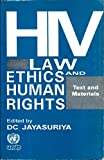 img - for HIV Law Ethics and Human Rights: Text and Materials. book / textbook / text book