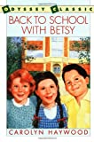 Back to School with Betsy, Carolyn Haywood, 0152055150
