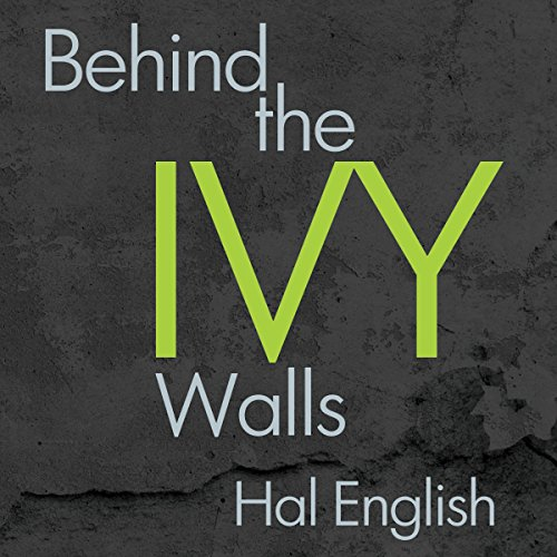 Behind the Ivy Walls
