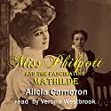 Miss Philpott and the Fascinating Mathilde Audiobook by Alicia Cameron Narrated by Verona Westbrook