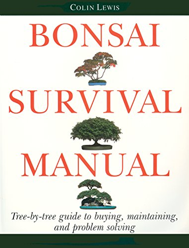Bonsai Survival Manual: Tree-by-Tree Guide to Buying