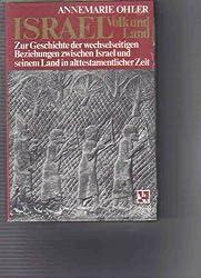 Israel, Volk und Land: Zur Geschichte d. wechselseitigen Beziehungen zwischen Israel u. seinem Land in alttestamentl. Zeit (German Edition)