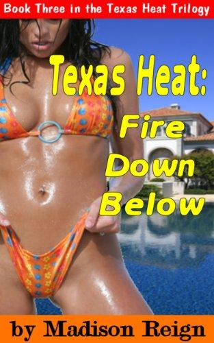 Texas Heat: Fire Down Below (The Texas Heat Trilogy Book 3)