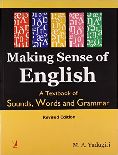 Buy Making Sense of English: A Textbook of Sounds, Words and Grammar
