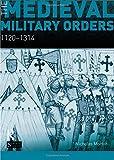 The Medieval Military Orders: 1120-1314 (Seminar Studies In History)