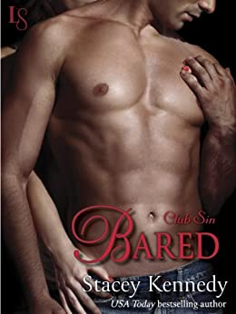 Bared: A Club Sin Novel (Club Sin series Book 2) by [Kennedy, Stacey]