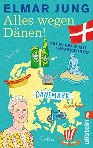 Alles wegen Dänen!: Überleben mit Smørrebrød Taschenbuch – 14. Mai 2013 Elmar Jung Ullstein Taschenbuch 3548375049 Reiseberichte / Europa