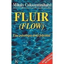Fluir (Flow): Una psicologia de la felicidad (Spanish Edition)