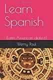 Learn Spanish: (Latin American dialect) (midianpress)