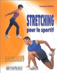 Stretching pour le sportif : Souplesse - Etirement