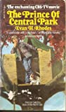 The Prince of Central Park, Evan H. Rhodes, 0671801570
