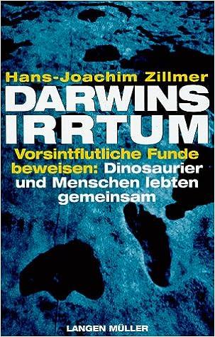 Darwins Irrtum Vorsintflutliche Funde Beweisen Dinosaurier Und