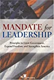 Mandate for Leadership : Principles to Limit Government, Expand Freedom, and Strengthen America, , 0891951148