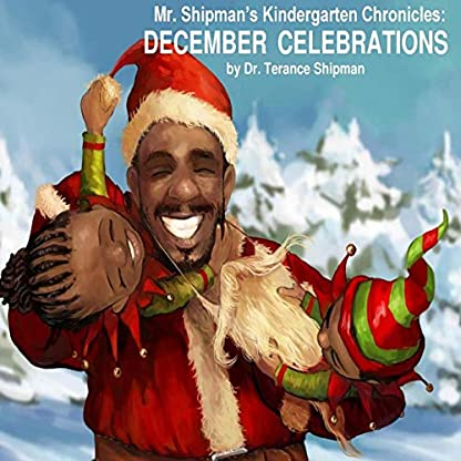 Mr. Shipman's Kindergarten Chronicles: December Celebrations (1) (Mr. Shipman Kindergarten Chronicles)