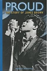 Proud: The Story of James Brown (Modern Music Masters) Hardcover