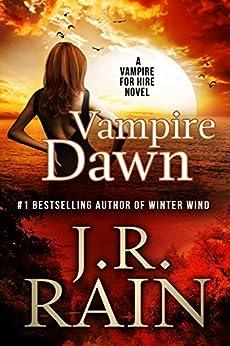 Vampire Dawn (Vampire for Hire Book 5) by [Rain, J.R.]