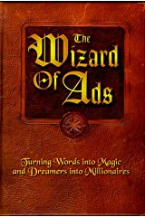 The Wizard of Ads: Turning Words into Magic and Dreamers into Millionaires Paperback