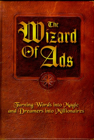 The Wizard of Ads: Turning Words into Magic and Dreamers into Millionaires (Diamond Supply Co 1998)