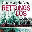 Rettungslos Hörbuch von Simone van der Vlugt Gesprochen von: Tanja Geke