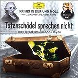 Totenschädel sprechen nicht. Was geschah mit Joseph Haydn?: Krimis in Dur und Moll. Produktion Hessischer Rundfunk