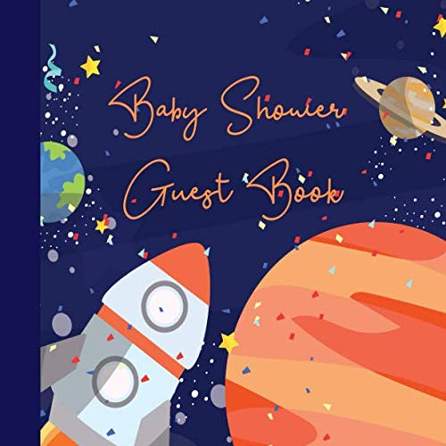 Baby Shower Guest Book: Outer Space Astronaut Rocket Theme, Welcome Baby Boy Sign in Guestbook with predictions, advice for parents, wishes, gift log, ... & photo, Memory Keepsake (Pregnancy Gifts)