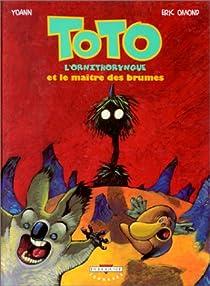 Toto l'ornithorynque t.2 : toto l'ornithorynque et la maitre des brumes par Omond