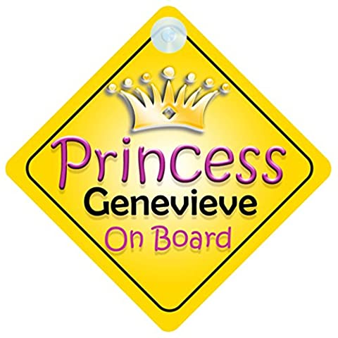 Princess Genevieve On Board Girl Car Sign Child/Baby Gift/Present 002