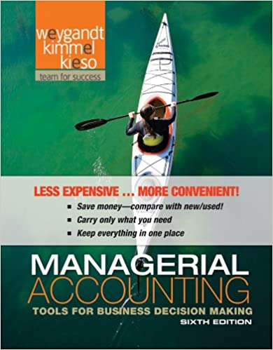 Managerial accounting tools for business decision making jerry j managerial accounting tools for business decision making jerry j weygandt paul d kimmel donald e kieso 9781118064504 amazon books fandeluxe Gallery