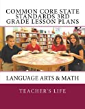 Common Core State Standards 3rd Grade Lesson Plans: Language Arts & Math