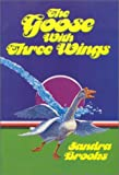 The Goose with Three Wings, Sandra Brooks, 0816306834