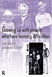 img - for Growing up with Parents who have Learning Difficulties by Tim Booth (1998-05-31) book / textbook / text book