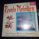 Gran Orquesta Mavare De Barquisimeto , Regalo Melodico Sello: DISCOMODA – DCM 300 Formato: Vinyl, LP