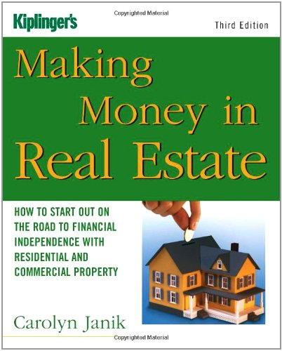 Making Money in Real Estate: How to Start Out on the Road to Financial Independence with Residential and Commercial Prop