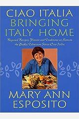 Ciao Italia--Bringing Italy Home Hardcover