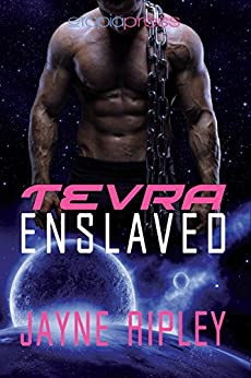 Tevra Enslaved (Alien Catch Book 2) by [Ripley, Jayne]