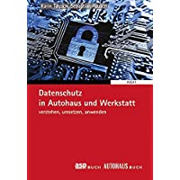 Datenschutz in Autohaus und Werkstatt: verstehen, umsetzen, anwenden