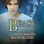 Beast   Allison Cassatta,Tracey Michael
