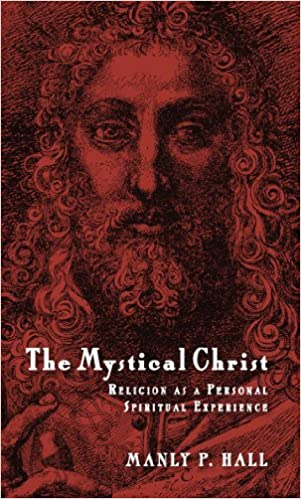 Book — THE MYSTICAL CHRIST: RELIGION AS A PERSONAL SPIRITUAL EXPERIENCE