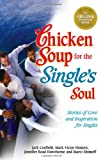 Chicken Soup for the Single's Soul, Jack L. Canfield and Mark Victor Hansen, 1558747060